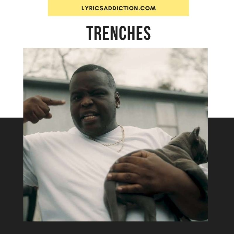 TRENCHES LYRICS MORRAY