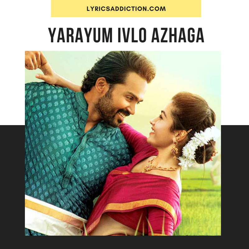 YARAYUM IVLO AZHAGA LYRICS IN ENGLISH | SULTHAN