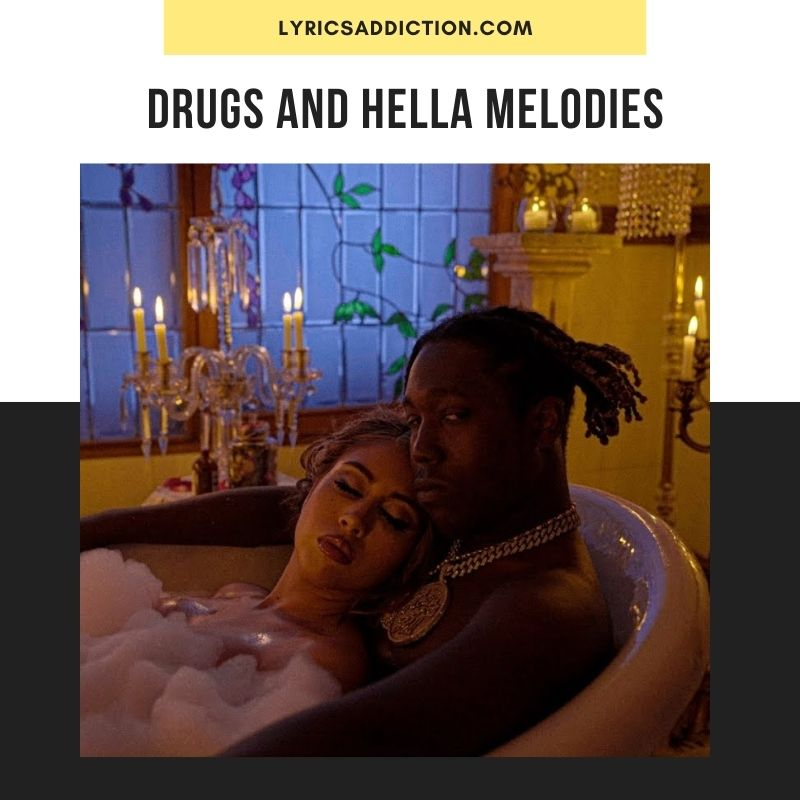 DRUGS AND HELLA MELODIES LYRICS DON TOLIVER